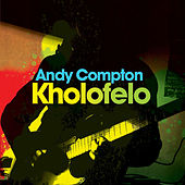Play & Download Kholofelo by Andy Compton | Napster