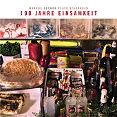 Play & Download 100 Jahre Einsamkeit: Markus Detmer Plays Staubgold by Various Artists | Napster