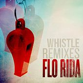 Play & Download Whistle (Remixes) by Flo Rida | Napster