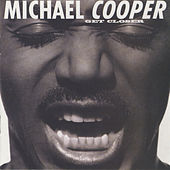 Get Closer by Michael Cooper