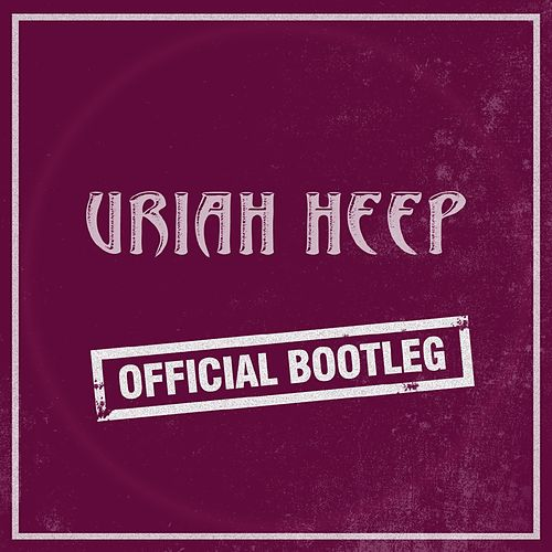 Official Bootleg 2011 by Uriah Heep