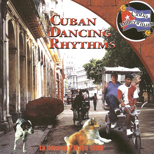 Play & Download Cuban Dancing Rhythms by Various Artists | Napster