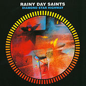 Diamond Star Highway by Rainy Day Saints