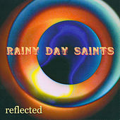 Play & Download Reflected by Rainy Day Saints | Napster