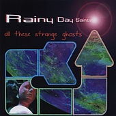 Play & Download All These Strange Ghosts by Rainy Day Saints | Napster