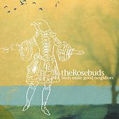 Play & Download Birds Make Good Neighbors by The Rosebuds | Napster