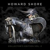 Play & Download Soul of the Ultimate Nation (Collector's Edition Vol. 2) by Howard Shore | Napster