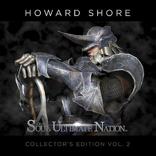 Soul of the Ultimate Nation (Collector's Edition Vol. 2) by Howard Shore