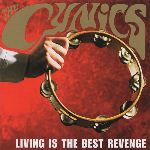Living Is the Best Revenge by Cynics