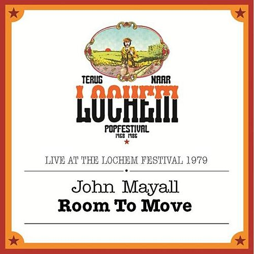 Play & Download Room to Move - Live At the Lochem Festival 1979 by John Mayall | Napster