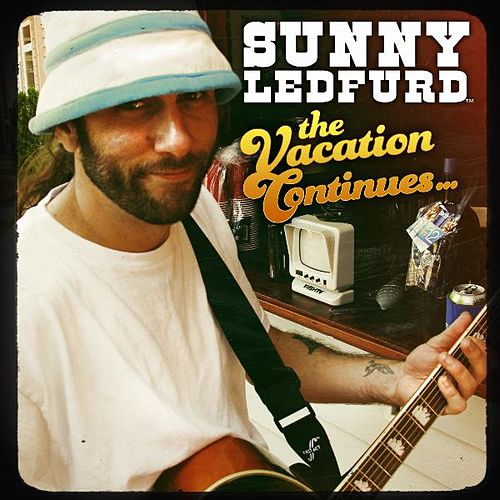 Play & Download The Vacation Continues... by Sunny Ledfurd | Napster