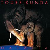 Play & Download Natalia by Toure Kunda | Napster