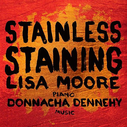 Play & Download Stainless Staining by Lisa Moore | Napster