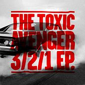 Play & Download 3/2/1 EP (Remixes) by The Toxic Avenger | Napster