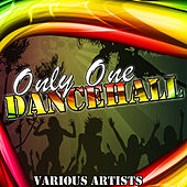 Play & Download Only One Dancehall by Various Artists | Napster