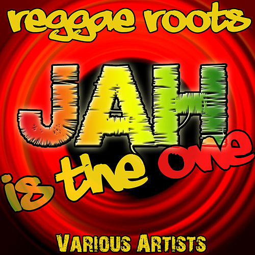 Play & Download Jah Is the One: Reggae Roots by Various Artists | Napster