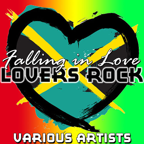 Falling in Love: Lovers Rock by Various Artists