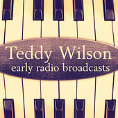 Early Radio Broadcasts - Teddy Wilson (Remastered) by Various Artists