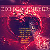 The Things I Love (Remastered) by Bob Brookmeyer