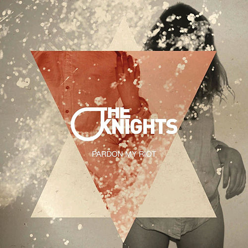 Play & Download Pardon My Riot by The Knights | Napster