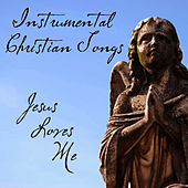Play & Download Instrumental Christian Songs: Jesus Loves Me by Instrumental Hymn Players | Napster