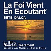 Play & Download Bete Daloa du Nouveau Testament (dramatisé) - Bete Daloa Bible by The Bible | Napster