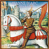 Play & Download Jeanne d'Arc: Battles & Prisons by Various Artists | Napster