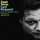 Last Request - Live in Dublin 1978, Vol. 2 by Zoot Sims