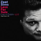 Play & Download Love for Sale - Live in Dublin 1978 by Zoot Sims | Napster