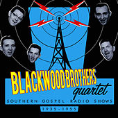 Play & Download Southern Gospel Radio Shows 1935-1955 by Blackwood Brothers Quartet | Napster