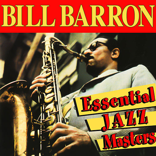 Essential Jazz Masters by Bill Barron