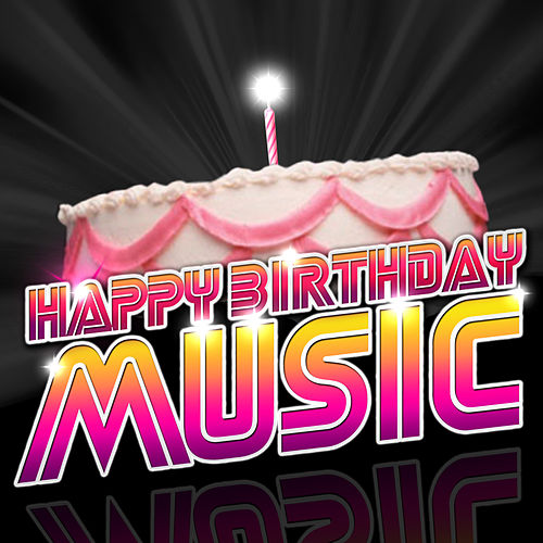 Play & Download Happy Birthday Music by The Happy Birthday Singers | Napster