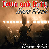 Play & Download Down and Dirty: Hard Rock by Various Artists | Napster