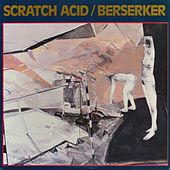 Play & Download Berserker by Scratch Acid | Napster