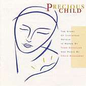 Precious Child: The Story Of Christmas by Various Artists