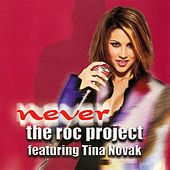 Play & Download Never (feat. Tina Novak) by The Roc Project | Napster