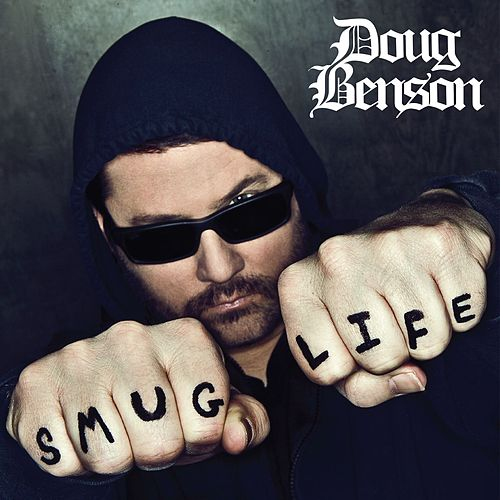 Play & Download Smug Life by Doug Benson | Napster