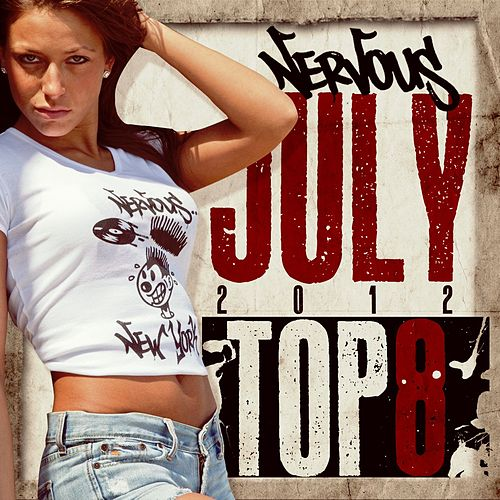 Play & Download Nervous July 2012 Top 8 by Various Artists | Napster