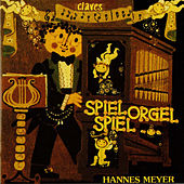 Play & Download Spiel Orgel Spiel : Classical and Popular Music Transcribed for Organ by Hannes Meyer | Napster