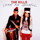 Cheap And Cheerful by The Kills