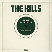 Satellite (The Bug Remix) by The Kills
