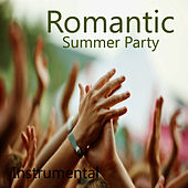 Play & Download Romantic Love Songs: Summer Party Songs (Instrumental) by Instrumental Pop Players | Napster