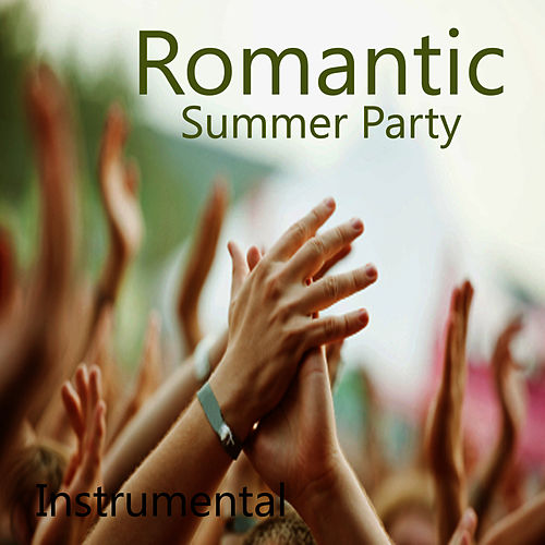 Romantic Love Songs: Summer Party Songs (Instrumental) by Instrumental Pop Players