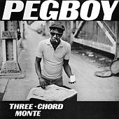 Play & Download Three Chord Monte by Pegboy | Napster