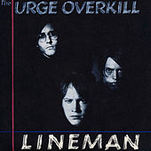 Play & Download Witchita Lineman by Urge Overkill | Napster