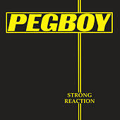 Play & Download Strong Reaction by Pegboy | Napster