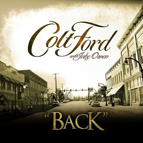 Play & Download Back by Colt Ford | Napster
