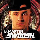 Play & Download Swoosh by B. Martin | Napster