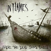 Where The Dead Ships Dwell - EP by In Flames