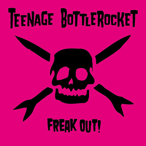 Play & Download Freak Out! by Teenage Bottlerocket | Napster